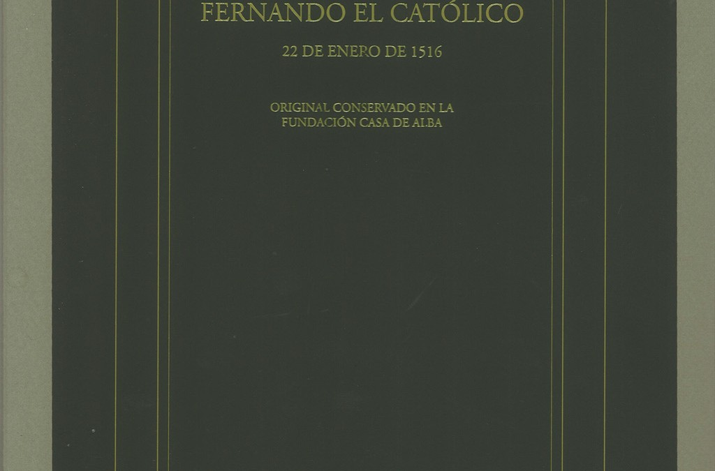 The town council of Madrigalejo, the Government of Extremadura and the Casa de Alba Foundation present the new facsimile of the will of Ferdinand the Catholic