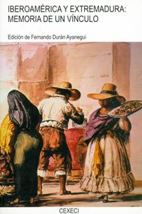 Iberoamérica y Extremadura: memoria de un vínculo