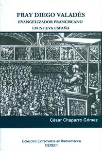 Fray Diego Valadés. Evangelizador franciscano en Nueva España