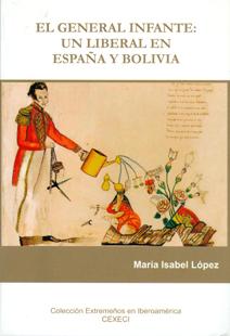 El General Infante: un liberal en España y Bolivia