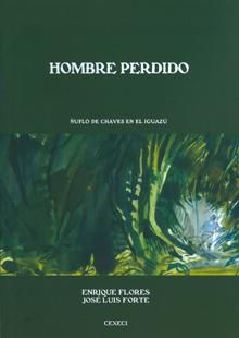 Hombre perdido. Ñuflo de Chaves en el Iguazú