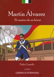 Martín Álvarez. El camino de un héroe