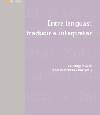 Entre lenguas: traducir e interpretar