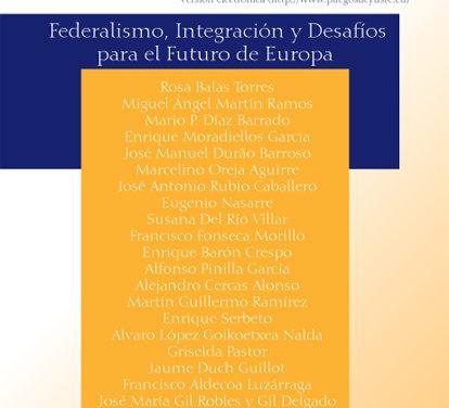 Federalismo, Integración y Desafíos para el Futuro de Europa