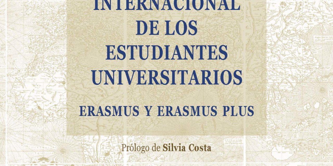 LA MOVILIDAD INTERNACIONAL  DE LOS ESTUDIANTES UNIVERSITARIOS. ERASMUS Y ERASMUS PLUS