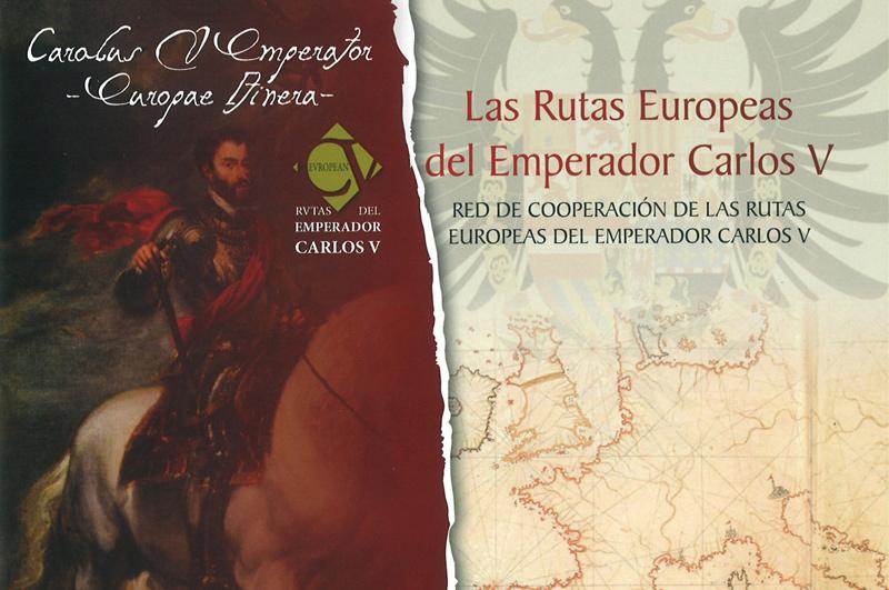 Las Rutas Europeas del Emperador Carlos V declaradas Itinerario Cultural Europeo