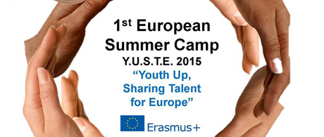Summer Camp: Y.U.S.T.E. (Youth Up, Sharing Talent, for Europe)