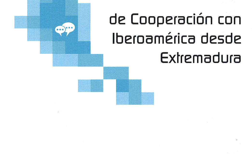 10 años de Cooperación con Iberoamérica desde Extremadura