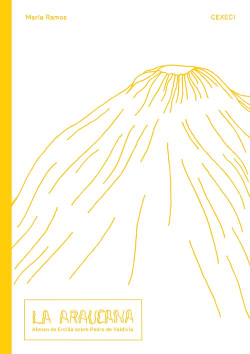 La Araucana.  Alonso de Ercilla sobre Pedro de Valdivia