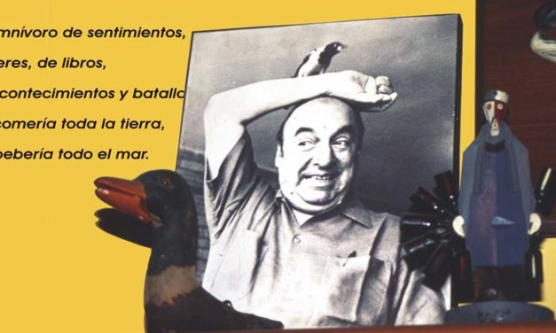 NERUDA. POETIC MEMORY OF SUS OBJECTS