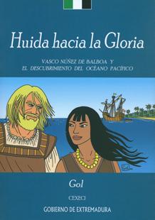 Huida hacia la Gloria. Vasco Núñez de Balboa y el descubrimiento del Océano Pacífico