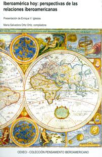 Iberoamérica hoy: perspectivas de las relaciones iberoamericanas