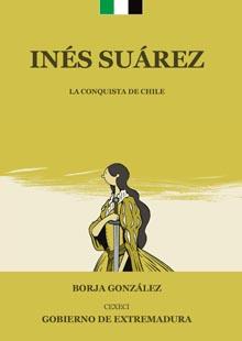 Inés Suárez. La conquista de Chile