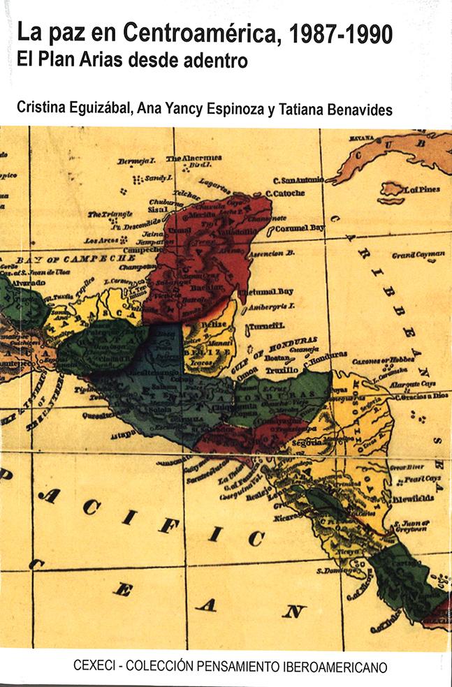 La paz en Centroamérica, 1987-1990. El Plan Arias desde adentro.