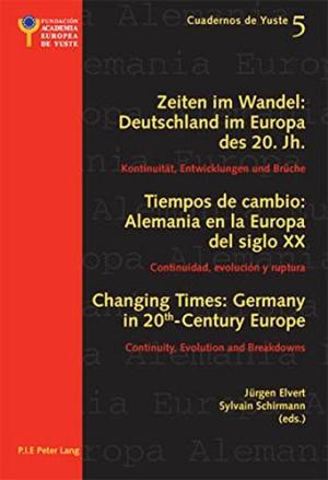 Tiempos de cambio: Alemania en la Europa del siglo XX. Continuidad, evolución y ruptura