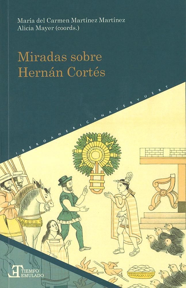 Miradas sobre Hernán Cortés