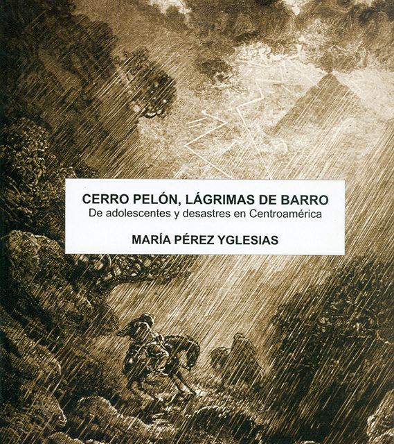 Cerro Pelón, lágrimas de barro. De adolescentes y desastres en Centroamérica