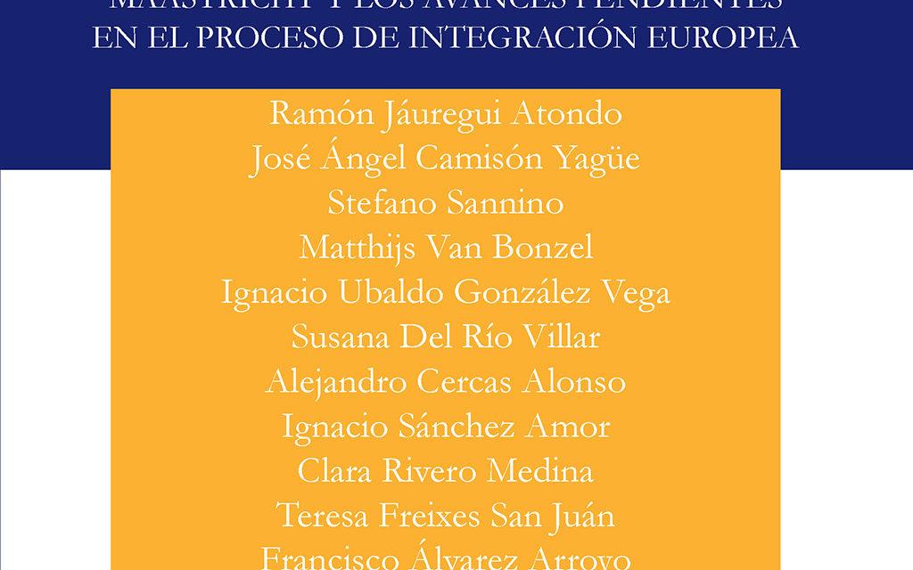Del Tratado de Roma al Tratado de Maastricht y los avances pendientes en el proceso de integración europea