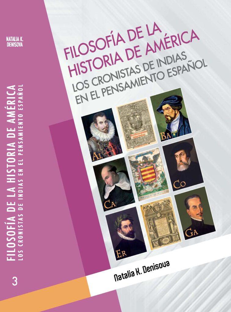 FILOSOFÍA DE LA HISTORIA DE AMÉRICA: LOS CRONISTAS DE INDIAS EN EL PENSAMIENTO ESPAÑOL