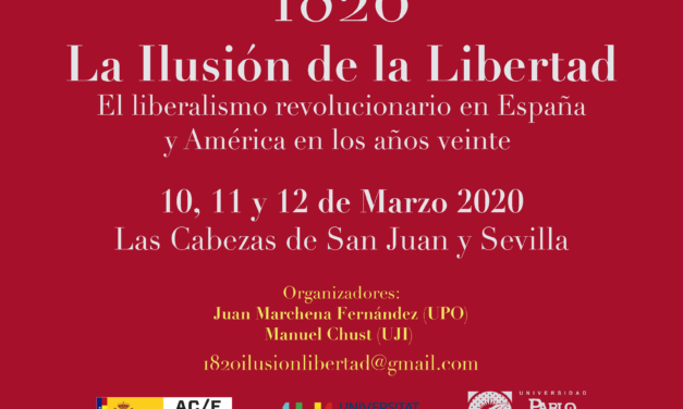 "INTERNATIONAL CONGRESS ""1820. THE ILLUSION OF FREEDOM. REVOLUTIONARY LIBERALISM IN SPAIN AND AMERICA IN THE TWENTIES"""