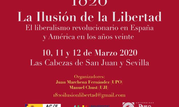 CONGRESO INTERNACIONAL «1820. La Ilusión de la Libertad. El liberalismo revolucionario en España y América en los años veinte»