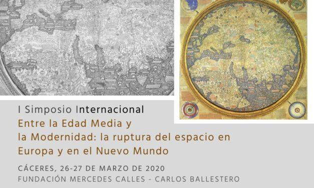 APLAZADO – I Simposio Internacional «Entre la Edad Media y la Modernidad: la ruptura del espacio en Europa y en el Nuevo Mundo»