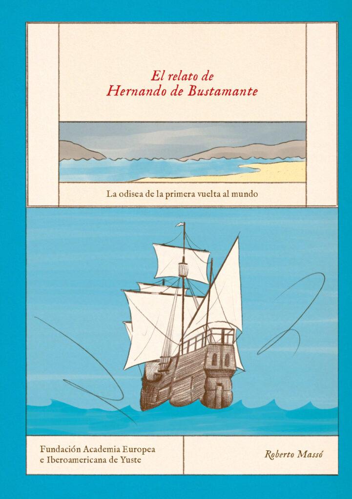 El relato de Hernando de Bustamante. La odisea de la primera vuelta al mundo