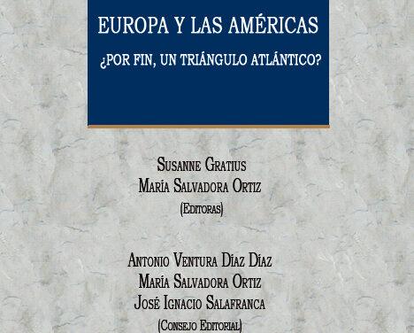 EUROPA Y LAS AMÉRICAS: ¿POR FIN, UN TRIÁNGULO ATLÁNTICO?