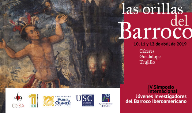 IV INTERNATIONAL SYMPOSIUM YOUNG RESEARCHERS OF THE IBERO-AMERICAN BAROQUE. THE BANKS OF THE BAROQUE