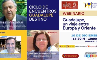 """YUSTE FOUNDATION ORGANISES THE WEBINAR: """"GUADALUPE, A JOURNEY BETWEEN EUROPE AND THE EAST"""" WITHIN THE CYCLE OF MEETINGS """"GUADALUPE DESTINO"""""""