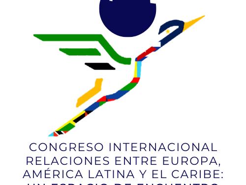 I CONGRESO INTERNACIONAL RELACIONES ENTRE EUROPA, AMÉRICA LATINA Y EL CARIBE: UN ESPACIO DE ENCUENTRO