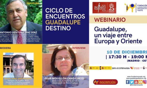 """WEBINARIO """"Guadalupe, un viaje entre Europa y Oriente»"""