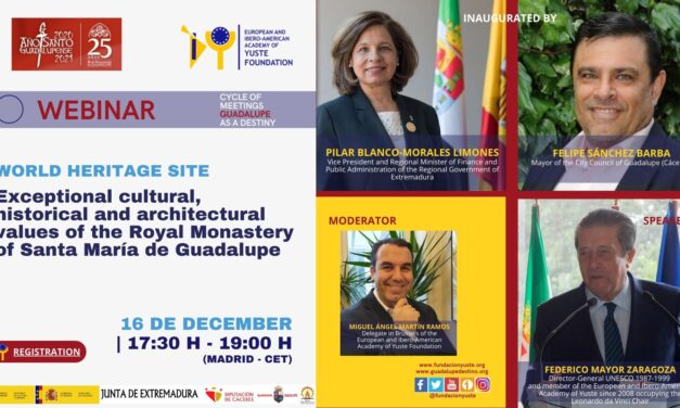 """WEBINAR """"WORLD HERITAGE SITE. EXCEPTIONAL CULTURAL, HISTORICAL AND ARCHITECTURAL VALUES OF THE ROYAL MONASTERY OF SANTA MARIA DE GUADALUPE"""""""