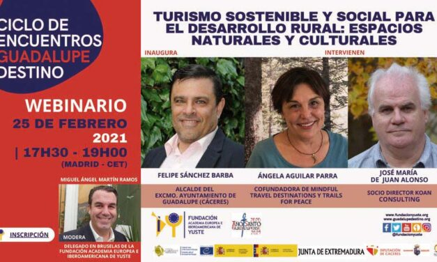 Yuste Foundation Organises a Webinar on Sustainable and Social Tourism for Rural Development in Natural and Cultural Spaces