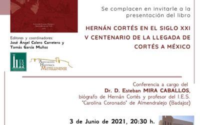 Presentación del libro HERNÁN CORTÉS EN EL SIGLO XXI. V CENTENARIO DE LA LLEGADA DE CORTÉS A MÉXICO