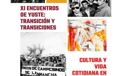 XI Encuentros de Yuste: Transición y transiciones Cultura y Vida Cotidiana en la España democrática