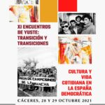 XI Encounters of Yuste: The Transition and Transitions. Culture and Daily Life in Democratic Spain